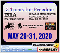 3 Turns For Freedom, an IBRA Preferred Show, C Bar C Expo Center, Cloverdale, IN - May 29-31, 2020