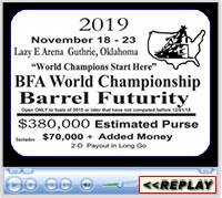 BFA World Championship Barrel Futurity, Lazy E Arena, Guthrie, OK - November 18-23, 2019