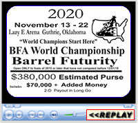 BFA World Championship Barrel Futurity, Lazy E Arena, Guthrie, OK - November 14-21, 2020