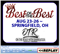 8th Annual Best of the Best, On the Road with Dawn and Clea, Champions Center, Springfield, OH - August 23-26, 2018
