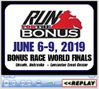 Bonus Race Finals, Lancaster Event Center, Lincoln, NE - June 6-9, 2019