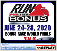 Bonus Race Finals, at the Built Ford Tough Livestock Complex at Expo Square, Tulsa, OK - June 24-28, 2020