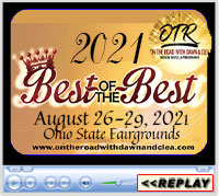 Best of the Best - On the Road with Dawn and Clea, Ohio State Fairgrounds, Taft Coliseum, Columbus, OH - August 26-29, 2021