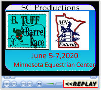 SC Productions B Tuff Barrel Race - One Out Of The Money Tour 2020 - Minnesota Equestrian Center, Winona, MN - June 5-7, 2020