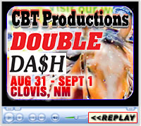 CBT Productions' 10th Annual Double Dash, Curry County Events Center, Clovis, NM - August 31-September 1, 2019