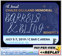 7th Annual Chalee Gilliland Memorial Barrels and Bling, C Bar C Arena, Cloverdale, IN - July 5-7, 2019