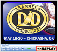 D and D Barrel Productions Classic Equine Super Tour, Chickasha, OK - May 18-20, 2018