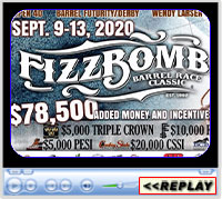 Fizz Bomb Classic Barrel Futurity and BCB Incentive, Cam-Plex, Gillette, WY - Sept 9-13, 2020