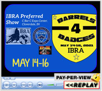 IBRA Preferred Show, C Bar C Expo Center, Cloverdale, IN ~ May 14-16, 2021
