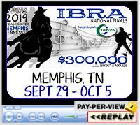 IBRA National Finals, The Agricenter, Memphis, TN (Sept 9 - Oct 5, 2019)