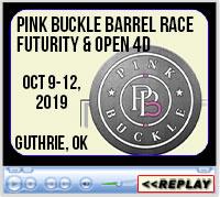 Pink Buckle Barrel Race Futurity & Open 4D, Lazy E Arena, Guthrie, OK - October 9-12, 2019