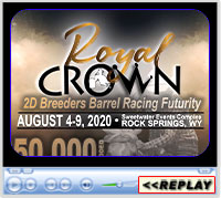Royal Crown Futurity, Sweetwater Events Complex, Rock Springs, WY - August 4-9, 2020