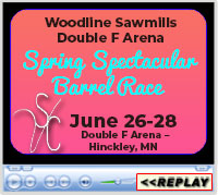 Spring Spectacular Barrel Race, Double F Arena – Hinckley, MN, June 26-28, 2020