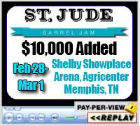7th Annual Barrel Jam for the Benefit of St. Jude Children's Research Hospital, Shelby Showplace Arena, Memphis, TN ~ Feb 28-Mar 1, 2020